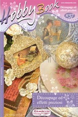 HOBBY Book No37 - Декупаж и ефекти ,Stamperia