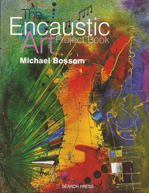 ENCAUSTIC PROJECT BOOK - Книга за енкаустика от MICHAEL BOSSOM 96 страници