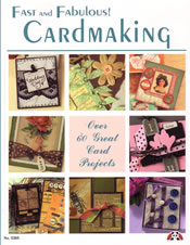 FAST & FABULOUS CARDMAKING BOOK - Книжка наръчник